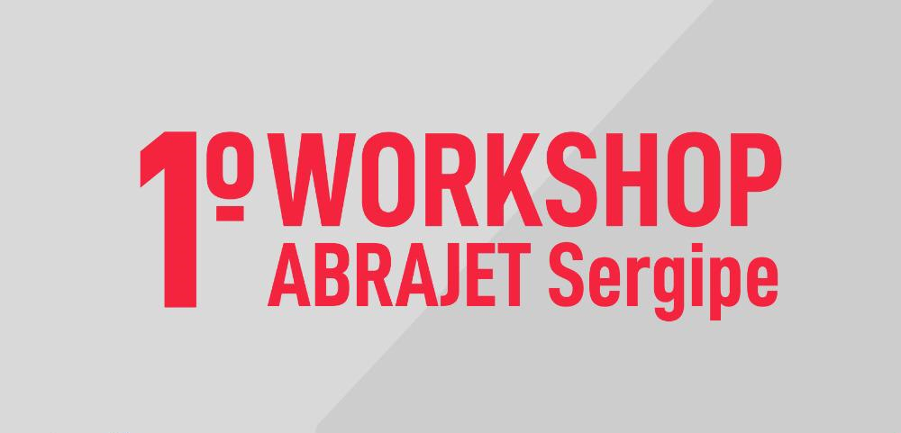 Turismo: 1º Workshop ABRAJET Sergipe